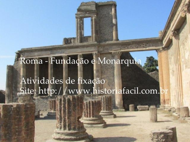 Roma: Fundação e Monarquia by Diego Queres