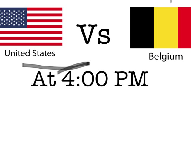 USA Vs Belgium (at 4:00 PM) by Jennie Byrne