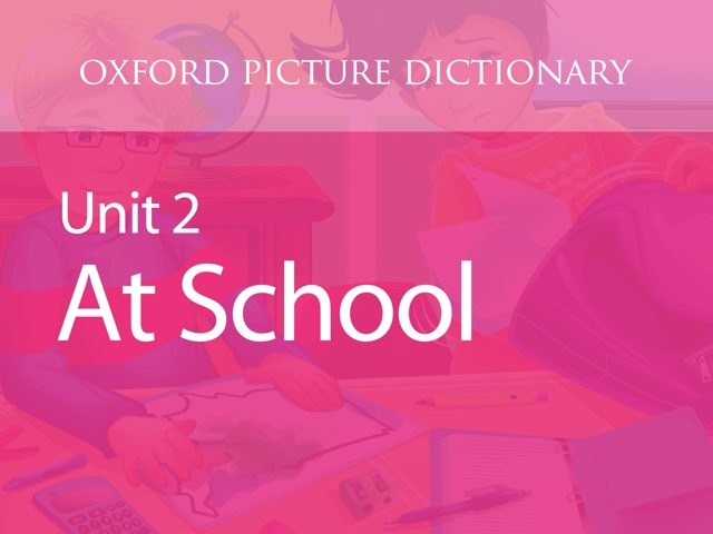 Unit 2: At School by Oxford University Press