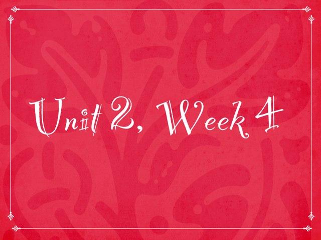 Unit 2, Week 4 by Kylie Buss