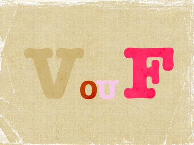 V ou F ? by Lari Gouveia