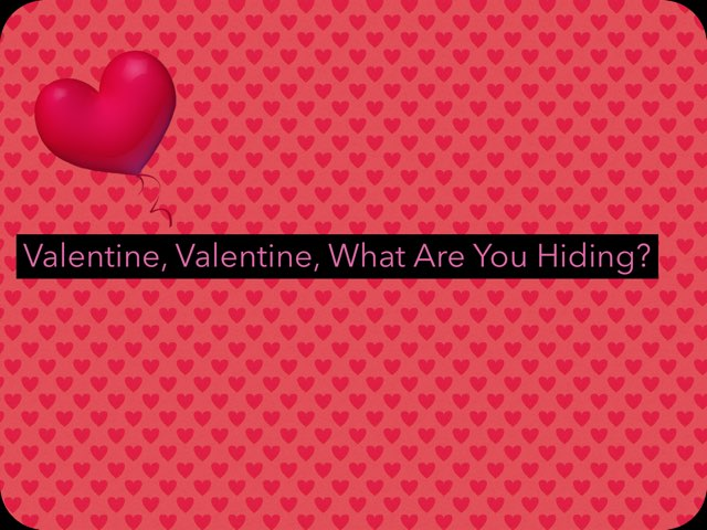 Valentine, Valentine, What Are You Hiding? by Taylor Hanson