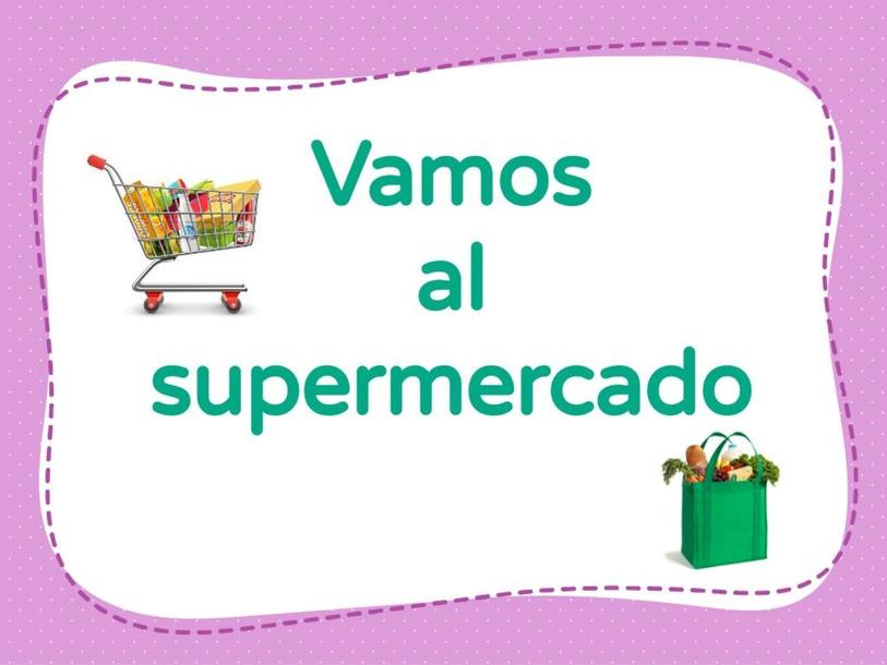 Vamos al supermercado by Amy Dugdale-Wilde