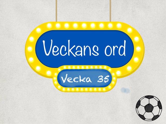 Vecka 35 Veckans Ord by Linea Tikkanen
