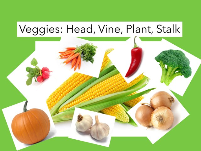 Veggies: Vine, Stalk, Plant, Head by Melissa Ustik