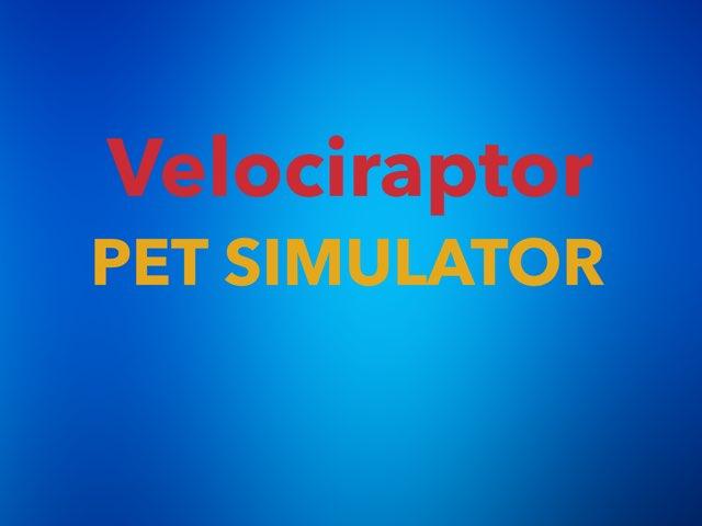 Velociraptor Pet Simulator by Anurag Simha