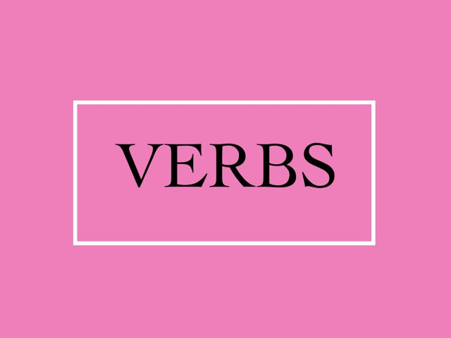 Verbs :) by Phil dillinger