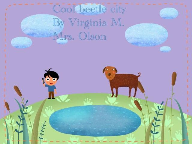 Virginia ' Beetle Project  by Stephanie Olson