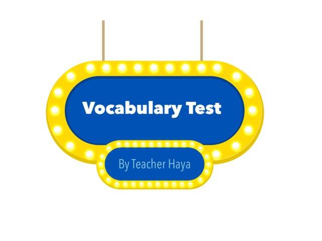 Vocabulary Test  by Haya Althawadi