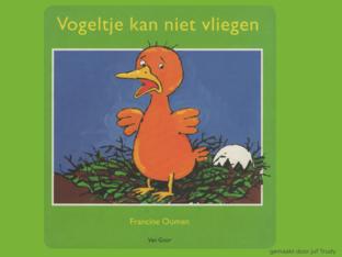 Vogeltje kan niet vliegen Francine Oomen  by Trudy Fasseur