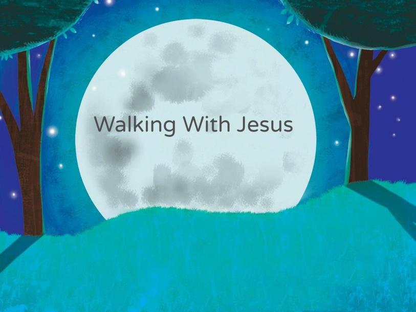 WALK WITH JESUS by Jennifer Rodrigo