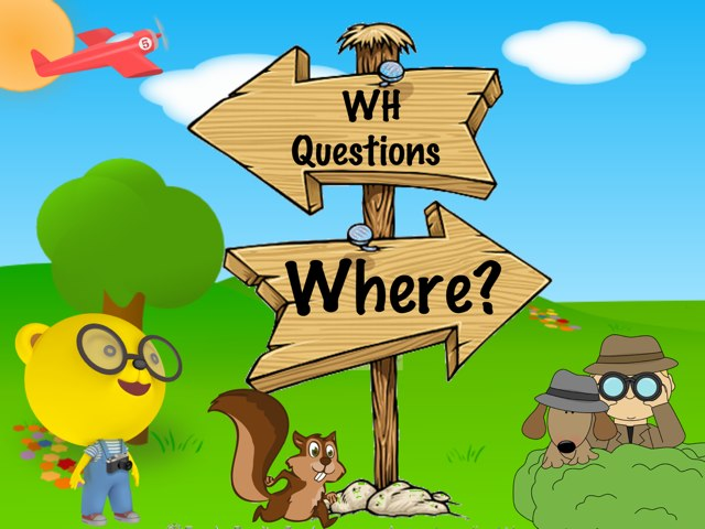WH Questions - Where ?  by Xueni Liang