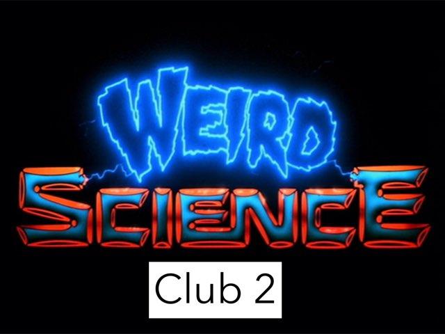 Weird Science Club 2 Second Book  by Jessica Watne