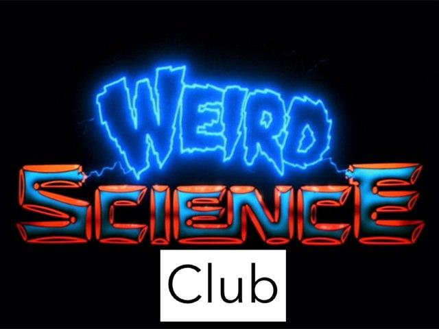 Weird Science Club  by Jessica Watne