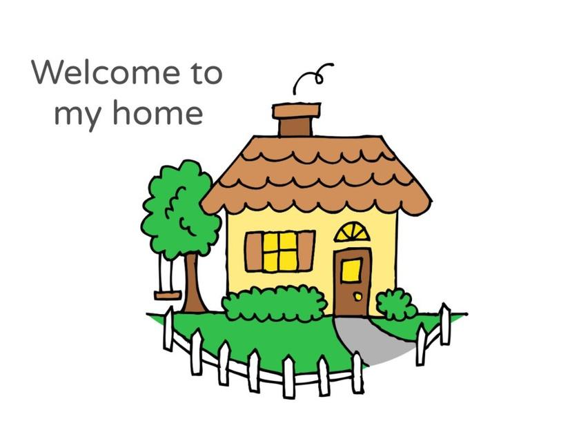 Welcome to my home by Raquel Juarez Garcia