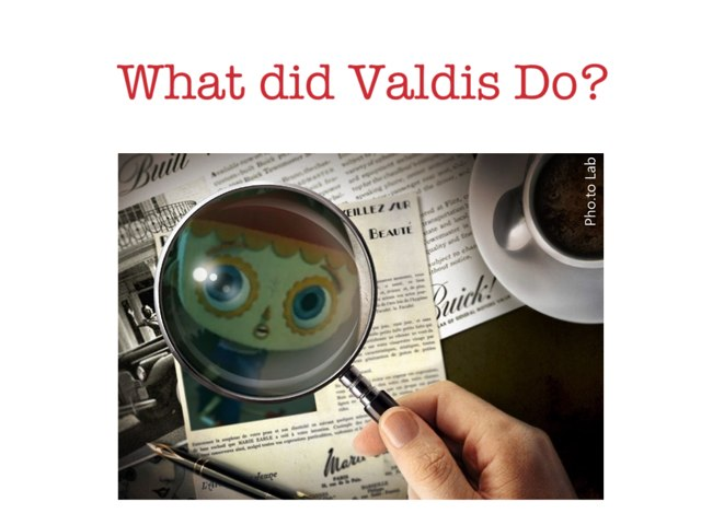 What Did Valdis Do? by Rylie Nauta