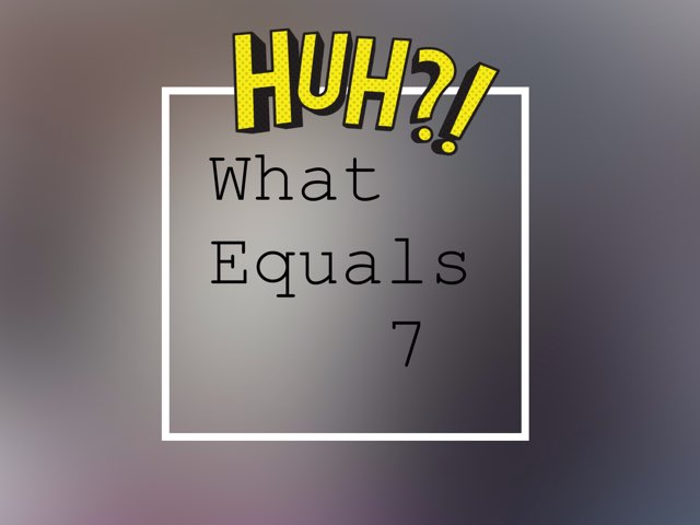 What Equals7 by Skylar Sparks