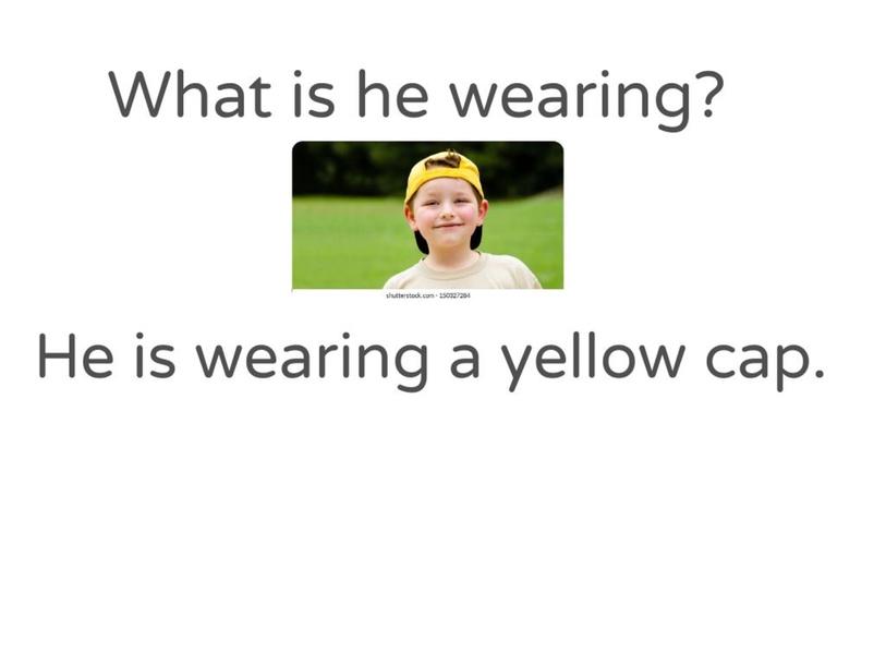 What is he/ she wearing? by Monica Ramirez