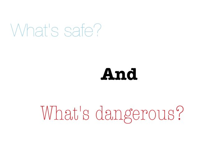 What's Safe And What's Dangerous? by Jas Brian