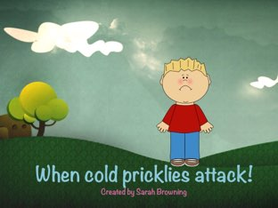 When Cold Pricklies Attack by Sarah Browning
