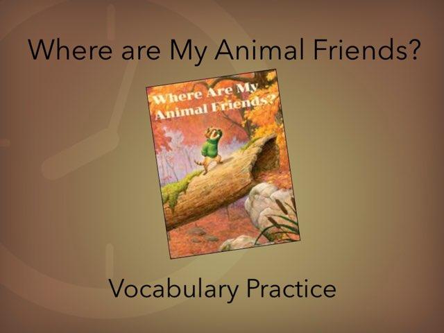 Where Are My Animal Friends? Vocabulary by Jennifer Klostermann