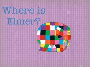 Where is Elmer? by Lisa Fryer