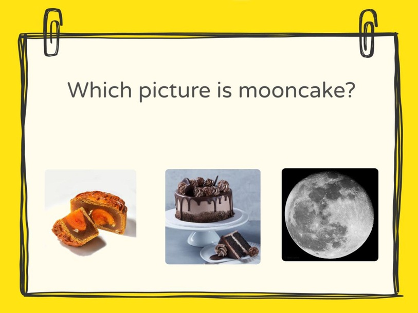 Which picture is mooncake? (by Sally) by SHUWEN HUANG