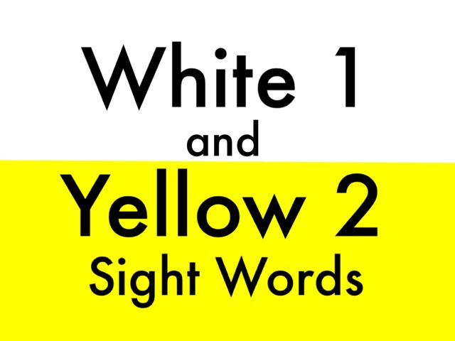 White 1 and Yellow 2 Sight Words by Chelsea James