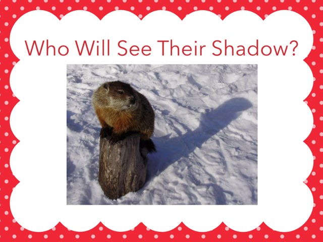 Who Will See Their Shadow? by Anna Ray