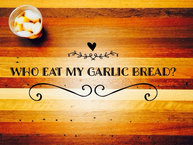 Who eat my garlic bread? by Melody Chen