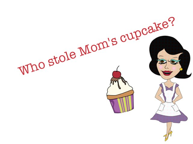 Who stole Mom's cupcakes? by Magnus Geden