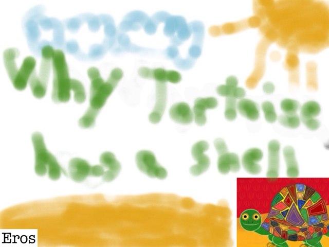 Why Tortoise Has A Shell by Katrina Fabbri