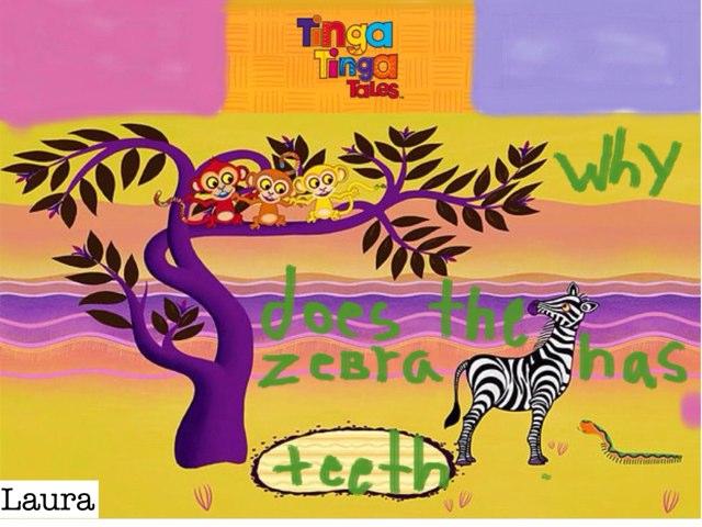 Why Zebra Has Flat Teeth by Katrina Fabbri