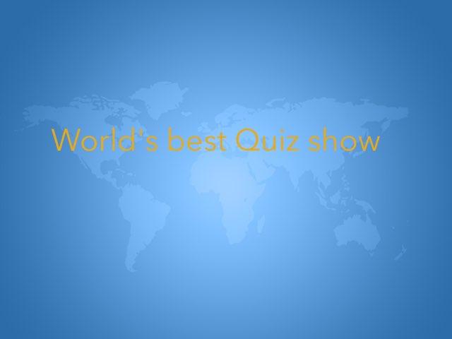World Best Quiz by Gordana Seovac