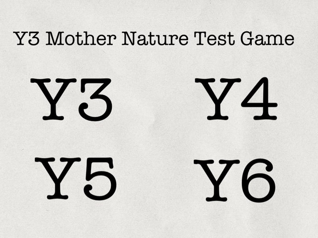 Y3 Mother Nature Test Game by Wil Baker