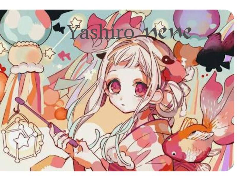 ~Yashiro nene~ [a.k.a me] by Yashiro Nene