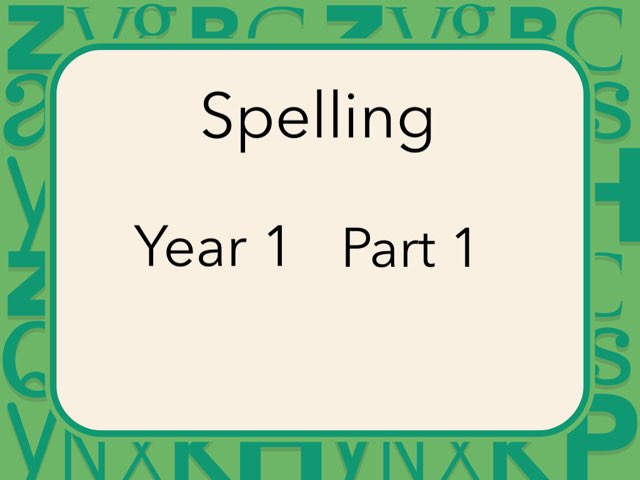 Year 1 Spellings Part 1 by Heather Cooper