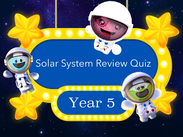 Year 5: Solar System Review by Kylee Paynter