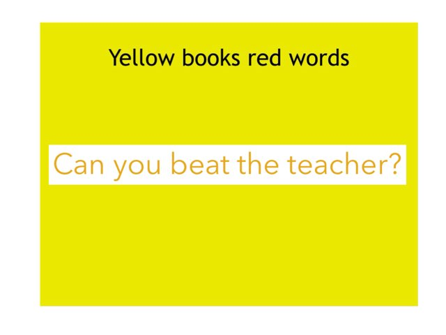 Yellow Books Red Words Beat The Teacher by Heather Cooper