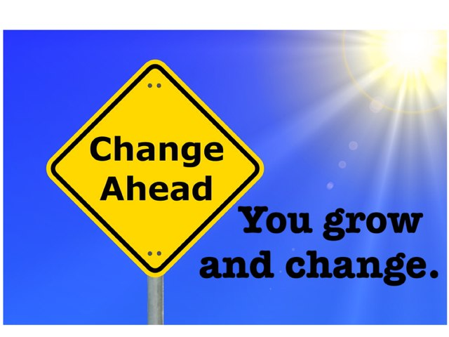 You Grow And Change. by Theresa Dengler