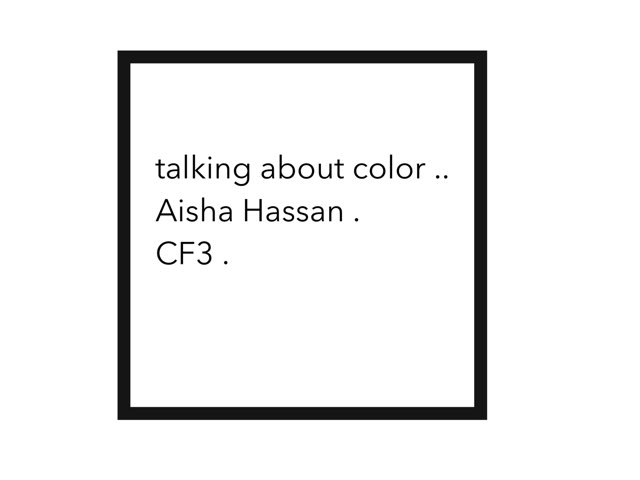 color . by Aisha Hassan1