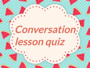 conversation lesson quiz by Dis Kgd
