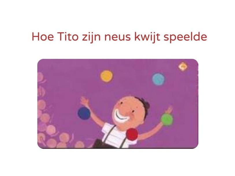 hoe Tito zijn neus kwijt speelde ( kleuren en vormen) by Marian van Roosmalen