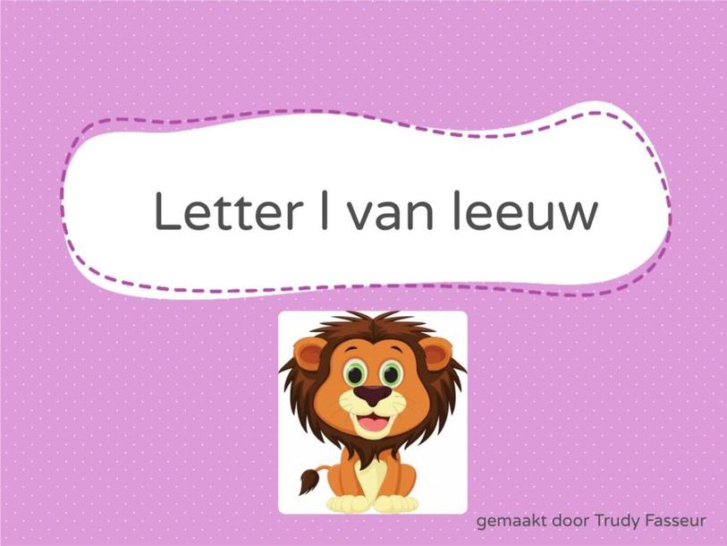 letter l van leeuw by Trudy Fasseur