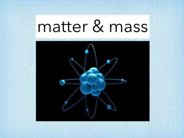 mass and weight  by alexandra  kaleugher